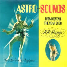 Astro-Sounds From Beyond the Year 2000.