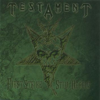 Oops!… I Did It Again: Testament – First Strike Still Deadly [2001]