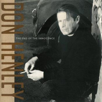 I Wanna Go Back: Don Henley – The End of the Innocence [1989]