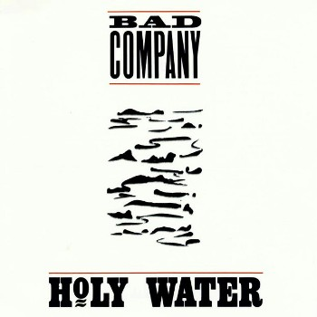 I Wanna Go Back: Bad Company – Holy Water [1990]