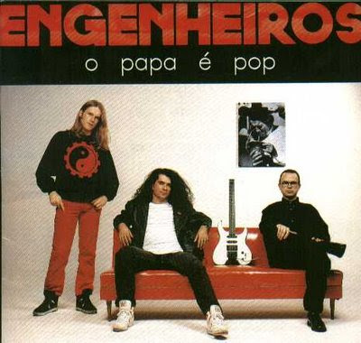 Os Sete Pecados do Rock Nacional – Parte IV: a cobiça (Engenheiros do Hawaii – O Papa é Pop [1990])