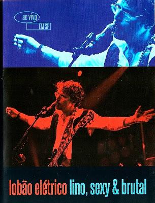 DVD: Lobão – Lino, Sexy & Brutal DVD (2012)