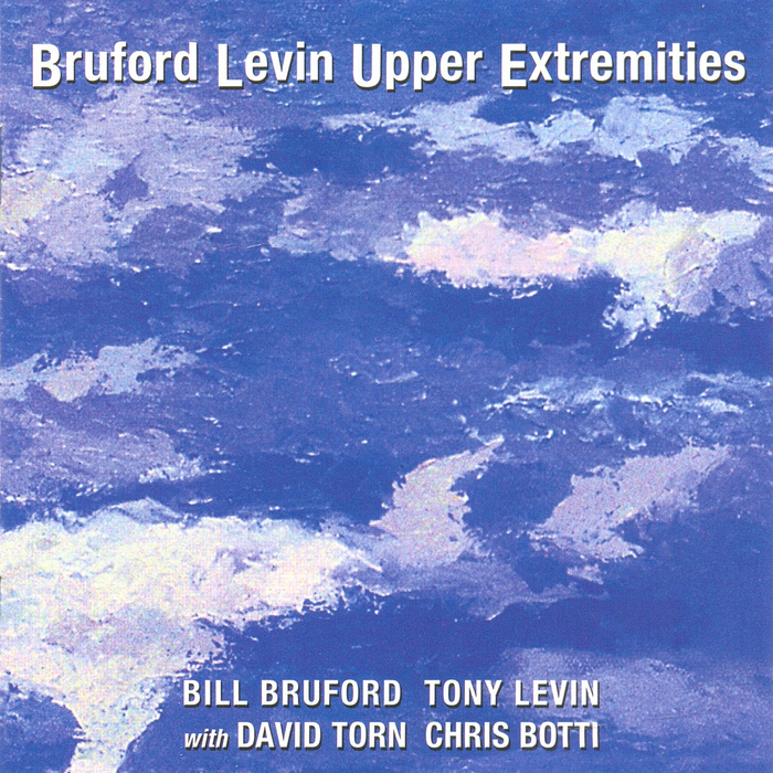 Bruford Levin Upper Extremities – Bruford Levin Upper Extremities [1998]