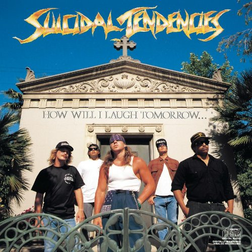 Suicidal Tendencies – How Will I Laugh Tomorrow… When I Can't Even Smile Today [1988]
