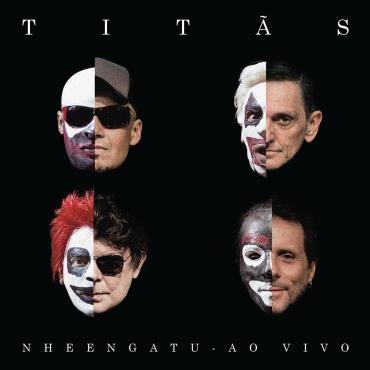 Titãs – Nheengatu Ao Vivo [2015]