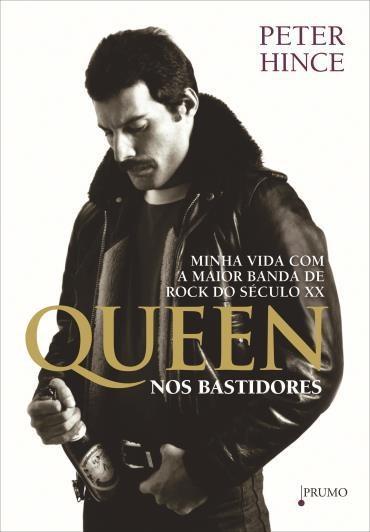 Livro: Queen Nos Bastidores: Minha Vida Com a Maior Banda de Rock do Século XX [2012]