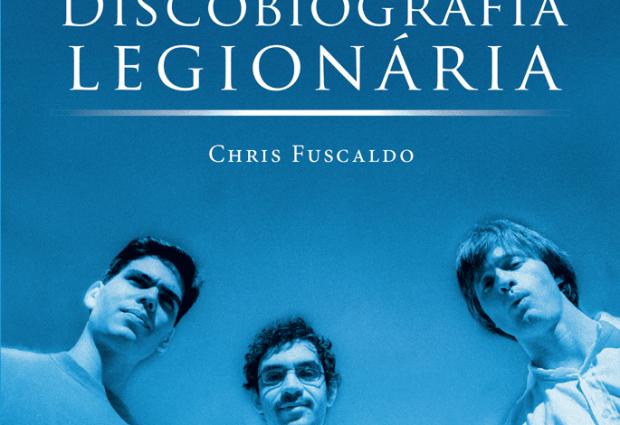 Livro: Discobiografia Legionária – Chris Fuscaldo